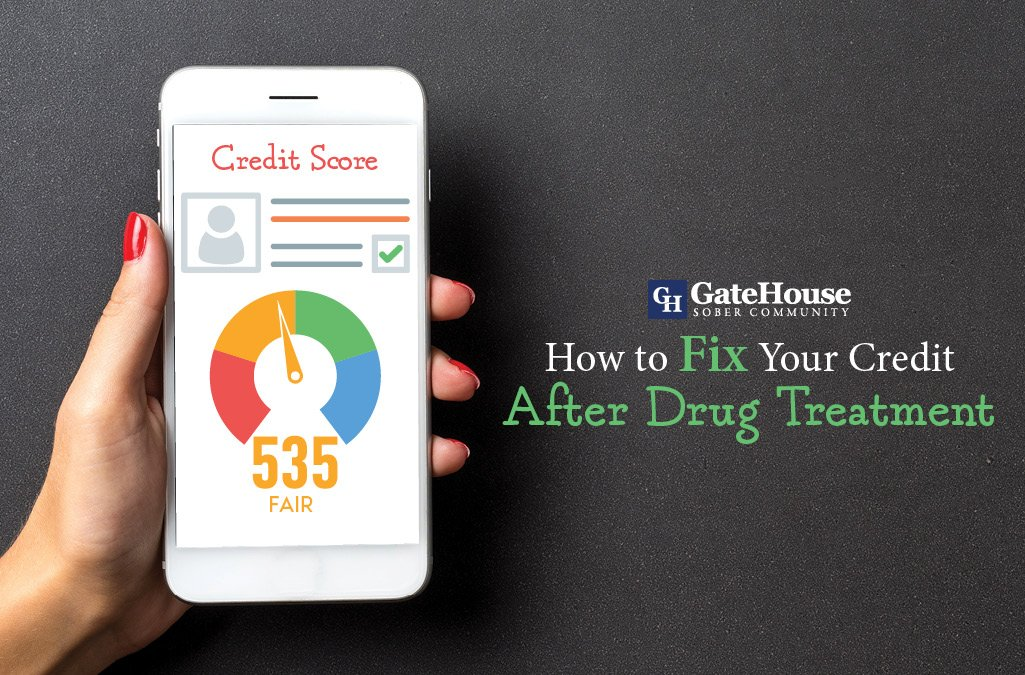 8 Fast Ways To Fix Your Credit Score After Drug And Alcohol Recovery